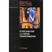 Class Analysis and Social Transformation by Mike Savage