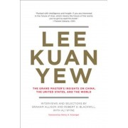 Lee Kuan Yew: The Grand Master's Insights on China, the United States, and the World, Hardcover