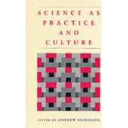Science as Practice and Culture by Andrew Pickering