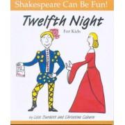 Twelfth Night for Kids by Lois Burdett