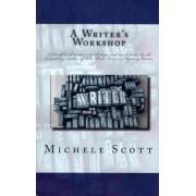 A Writer's Workshop by Michele Scott