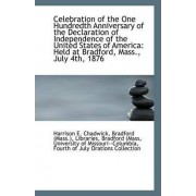 Celebration of the One Hundredth Anniversary of the Declaration of Independence of the United States by E Chadwick