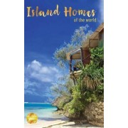 Island Homes of the World by Amy Doak