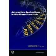 Automation Applications in Bio-pharmaceuticals by George Buckbee