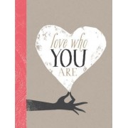 Love Who You Are by M H Clark