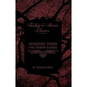 Sweeney Todd - The Demon Barber (Fantasy and Horror Classics) by Thomas Prest