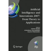 Artificial Intelligence and Innovations 2007 - from Theory to Applications by Christos Boukis