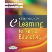 Essentials of E-learning for Nurse Educators by Timothy J. Bristol