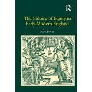 The Culture of Equity in Early Modern England by Mark Fortier