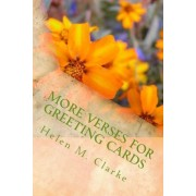 More Verses for Greeting Cards by Helen M Clarke