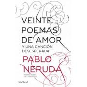 Veinte poemas de amor y una canción desesperada by Pablo Neruda