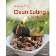 Hannah Frey's Clean Eating Cookbook by Hannah Frey