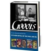 David Goodis: Five Noir Novels of the 1940s and 50s by David Goodis