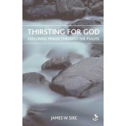 Thirsting for God by James W. Sire