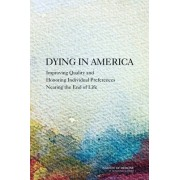 Dying in America by Committee on Approaching Death: Addressing Key End of Life Issues