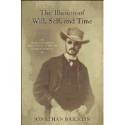 The Illusion of Will, Self, and Time: William James's Reluctant Guide to Enlightenment