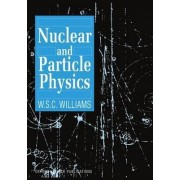 Nuclear and Particle Physics by W. S. C. Williams