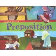 If You Were a Preposition by Nancy Loewen