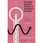 Complex Variable Theory and Transform Calculus by M.W. McLachlan