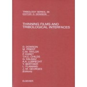 Thinning Films and Tribological Interfaces by Duncan Dowson