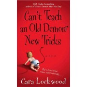 Can't Teach an Old Demon New Tricks by Cara Lockwood