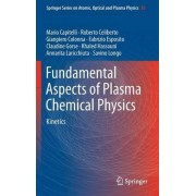 Fundamental Aspects of Plasma Chemical Physics 2016 by Mario Capitelli