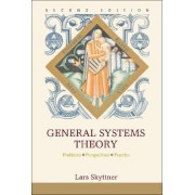 General Systems Theory: Problems, Perspectives, Practice (2nd Edition) by Lars Skyttner