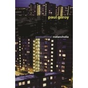 Postcolonial Melancholia by Paul Gilroy