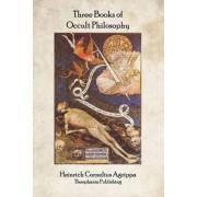 Three Books of Occult Philosophy by Heinrich Cornelius Agrippa