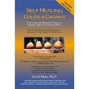 Self Healing Colitis & Crohn's: The Complete Wholistic Guide to Healing the Gut & Staying Well