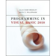 Programming in Visual Basic 2010 by Julia Case Bradley