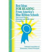 Best Ideas for Reading from America's Blue Ribbon Schools by United States National Association of Elementary School Principals (NAESP)