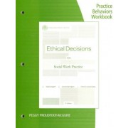 Practice Behaviors Workbook for Dolgoff/Harrington/Loewenberg's Brooks/Cole Empowerment Series: Ethical Decisions for Social Work Practice, 9th by Ralph Dolgoff