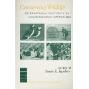 Conserving Wildlife by Susan K. Jacobson