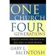 One Church, Four Generations by Gary McIntosh