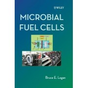 Microbial Fuel Cells by Bruce E. Logan