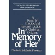 In Memory of Her by Elisabeth Schussler Fiorenza
