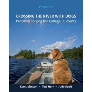 Crossing the River with Dogs: Problem Solving for College Students by Ken Johnson