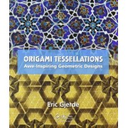 Origami Tessellations by Eric Gjerde