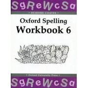 Oxford Spelling Workbooks: Workbook 6 by Deirdre Coates
