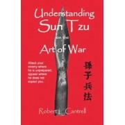 Understanding Sun Tzu on the Art of War by Robert Cantrell