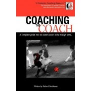 Coaching the Coach by Richard Seedhouse