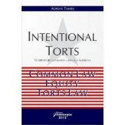 Intentional torts. O cercetare a common law-ului american - Adrian Tamba