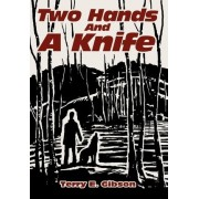 Two Hands and a Knife by Terry Gibson