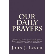 Our Daily Prayers by Rev John J Lynch