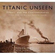 Titanic and Her Contemporaries - Images from the Bell and Kempster Albums by Senan Molony