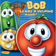 Bob Lends a Helping ... Hand? by Mike Nawrocki
