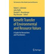 Benefit Transfer of Environmental and Resource Values by Robert J. Johnston