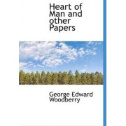 Heart of Man and Other Papers by George Edward Woodberry