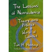 The Lessons of Nonviolence by Tom H. Hastings
